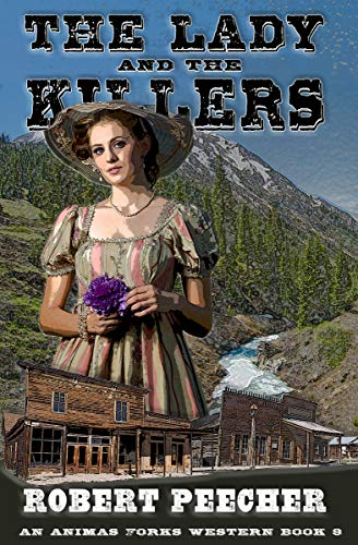 The Lady and the Killers: A Frontier Boomtown Western Adventure (An Animas Forks Western Book 9)