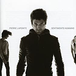 Sentiments Humains by Pierre Lapointe (2009-04-14)