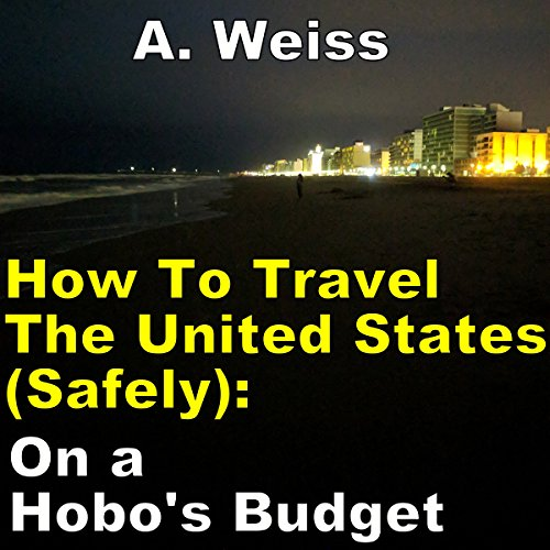 How to Travel the United States (Safely): On a Hobo's Budget audiobook cover art