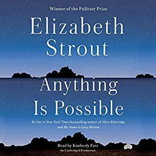Anything Is Possible     A Novel              De :                                                                                                                                 Elizabeth Strout                               Lu par :                                                                                                                                 Kimberly Farr                      Durée : 8 h et 29 min     Pas de notations     Global 0,0