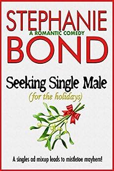 Seeking Single Male: For the Holidays by [Stephanie  Bond]