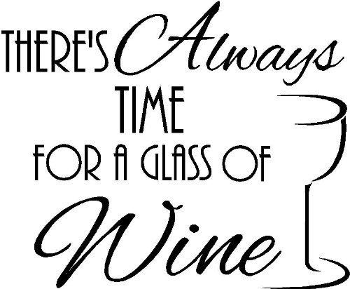Er is altijd tijd voor een glas wijn vinyl muur citaten stickers zeggen kunst belettering