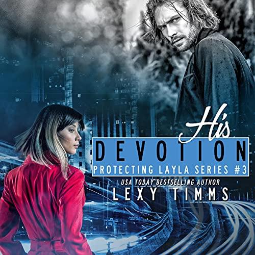 His Devotion: Bodyguard Steamy Romance cover art
