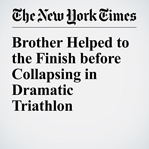 Brother Helped to the Finish before Collapsing in Dramatic Triathlon cover art