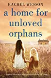 A Home for Unloved Orphans: A co...