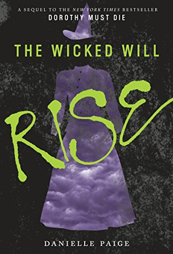 Download The Wicked Will Rise Dorothy Must Die 2 By Danielle Paige