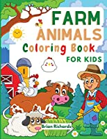 Farm Animals Coloring Book For Kids: Adorable Coloring Pages with Cute Farm Animals Pig, Goat, Cow, Sheep, Horse, Donkey, Turkey and more! Unique and High-Quality Images for Girls, Boys, Preschool and Kindergarten Ages 4-8