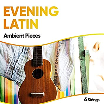 Evening Latin Ambient Pieces