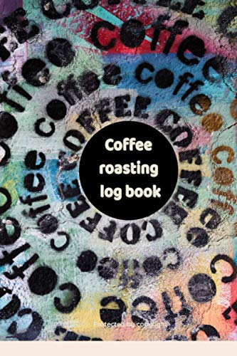 Coffee roasting log book: Journal for coffee lovers | Logbook | 122 pages, 60 forms to fill out | Coffee tasting | Gift to offer | Roasting logbook ... Tasting & Roasts |Gift for Coffee Drinkers