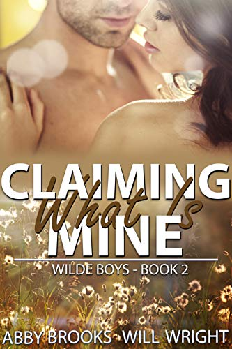 Claiming What Is Mine (Wilde Boys Book 2)