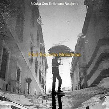 Fácil Escucha Melodiosa