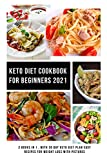 Keto Diet Cookbook for Beginners 2021: 2 Books in 1 , With 30 Day Keto Diet Plan Easy Recipes for Weight Loss With Pictures