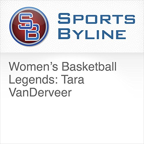 Women's Basketball Legends: Tara VanDerveer audiobook cover art
