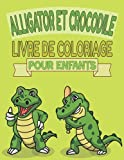 Livre de coloriage pour enfants Alligators et Crocodiles: Une collection unique de livres de coloriage de crocodiles, de superbes pages de coloriage ... des heures de plaisir et d'amusement.