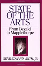 State of the Arts: From Bezalel to Mapplethorpe (Volume 13)