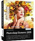 Photoshop Elements 2020 - Das umfangreiche...
