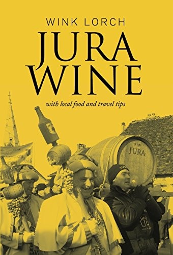Jura Wine: With Local Food and Travel Tips (English Edition)