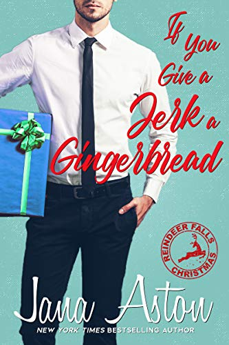 If You Give A Jerk A Gingerbread (Reindeer Falls Book 2) (English Edition)