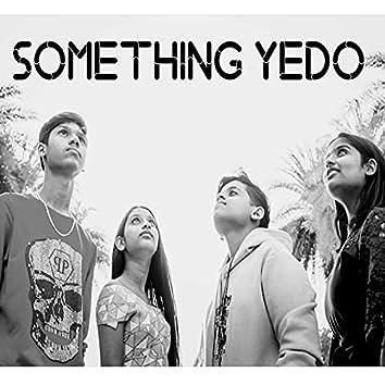 Something Yedo
