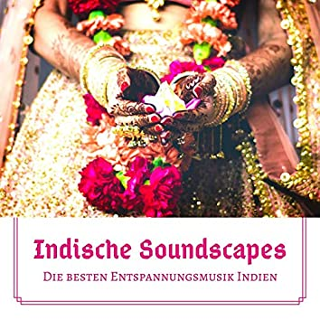 Indische Soundscapes: Die besten Entspannungsmusik Indien