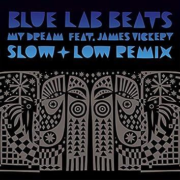 My Dream (feat. James Vickery) [Slow & Low Remix]