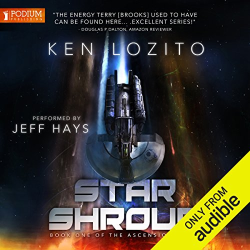 Star Shroud     Ascension, Book 1              By:                                                                                                                                 Ken Lozito                               Narrated by:                                                                                                                                 Jeff Hays                      Length: 7 hrs and 11 mins     26 ratings     Overall 4.2