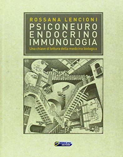 Psiconeuroendocrinoimmunologia. Una chiave di lettura della medicina biologica