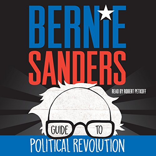 Bernie Sanders Guide to Political Revolution audiobook cover art