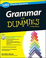 Grammar: 1,001 Practice Questions For Dummies