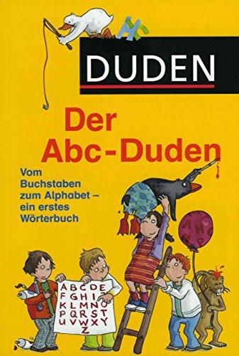 Der ABC-Duden. Vom Buchstaben zum Alphabet. Ein erstes Wörterbuch