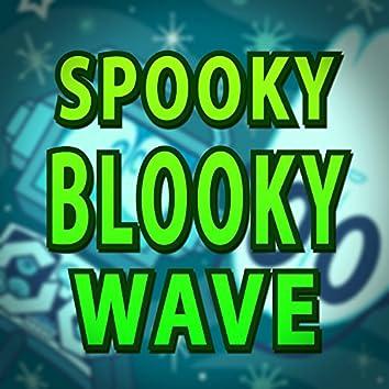 Spooky Blooky Wave