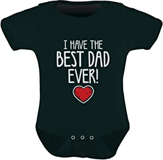 Tstars I Have The Best DAD Ever Cute Infant Baby Boy/Girl Bodysuit