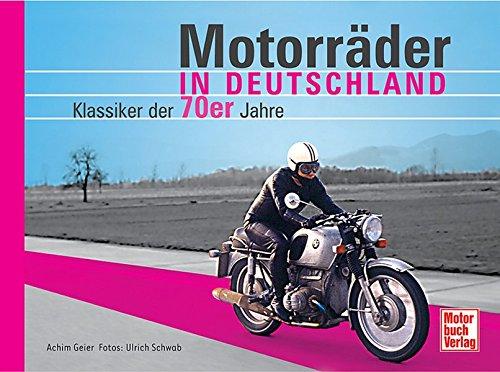 Motorräder in Deutschland: Klassiker der 70er Jahre
