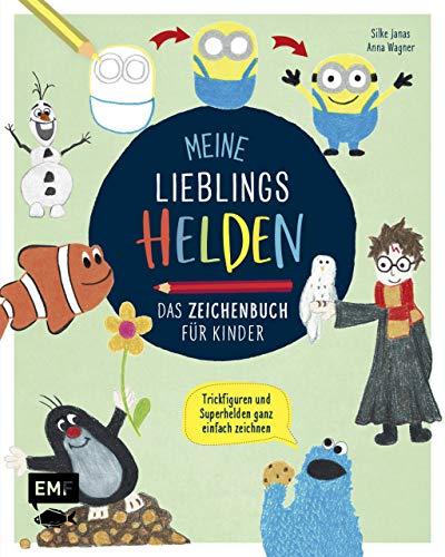 Meine Lieblingshelden – Das Zeichenbuch für Kinder: Die beliebtesten Trickfiguren und Superhelden ganz einfach zeichnen – Mit Schritt-für-Schritt-Anleitungen für Kinder ab 4 Jahren