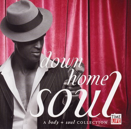 Down Home Soul - A Body & Soul Collection
