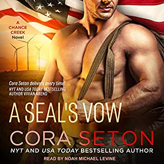 A SEAL's Vow     SEALs of Chance Creek Series, Book 2              Written by:                                                                                                                                 Cora Seton                               Narrated by:                                                                                                                                 Noah Michael Levine                      Length: 7 hrs and 34 mins     Not rated yet     Overall 0.0