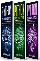 Python Data Analytics: 3 books in 1 – The Ultimate Guide to Learn Python Data Analytics & Comprehensive Guide of Tips and Tricks & Advanced and Effective Strategies of Using Python Data Analytics Front Cover