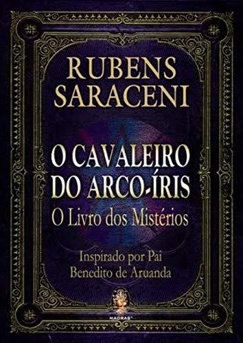 O cavaleiro do arco-íris: O livro dos mistérios