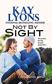 Not by Sight (Stone River Book 2) by [Kay Lyons Stockham]