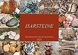 Isarsteine - Eine faszinierende Reise durch das Urgestein der Isar (Wandkalender 2021 DIN A3 quer)