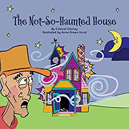 The Not-So-Haunted House by [Colonel Carney, Anne Hurst]