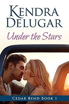 Under the Stars (Cedar Bend Book 1) by [Kendra Delugar]
