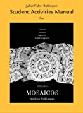Student Activities Manual for Mosaicos: Spanish As a World Language (Spanish Edition)