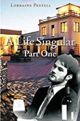 A Life Singular - Part One Paperback