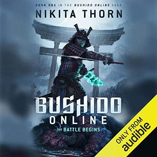 Bushido Online: The Battle Begins Audiobook By Nikita Thorn cover art