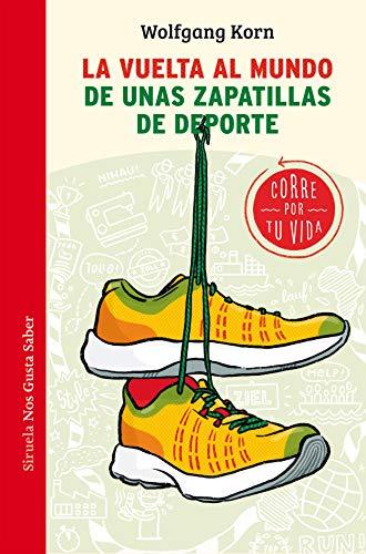 La vuelta al mundo de unas zapatillas de deporte: Corre por tu...