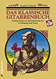 Das klassische Gitarrenbuch: Fünfzig Stücke aus fünf Jahrhunderten in Tabulatur und Noten - Schmidt