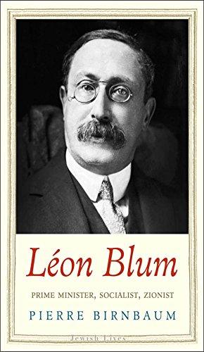 Léon Blum: Prime Minister, Socialist, Zionist (Jewish Lives) (English Edition)