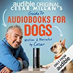 Cesar Millan's Guide to Audiobooks for Dogs                   By:                                                                                                                                 Cesar Millan                               Narrated by:                                                                                                                                 Cesar Millan                      Length: 50 mins     1,491 ratings     Overall 4.0