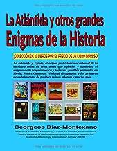 La ATLÁNTIDA y otros grandes Enigmas de la Historia: ¡COLECCIÓN DE 10 LIBROS POR EL PRECIO DE UN LIBRO IMPRESO! (Colección grandes Enigmas de la Historia) (Spanish Edition)